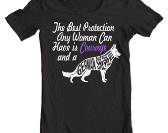 German Shepherd T-shirt - The Best Protection Any Woman Can Have Is Courage And A German Shepherd - My Dog German Shepherd T-shirt