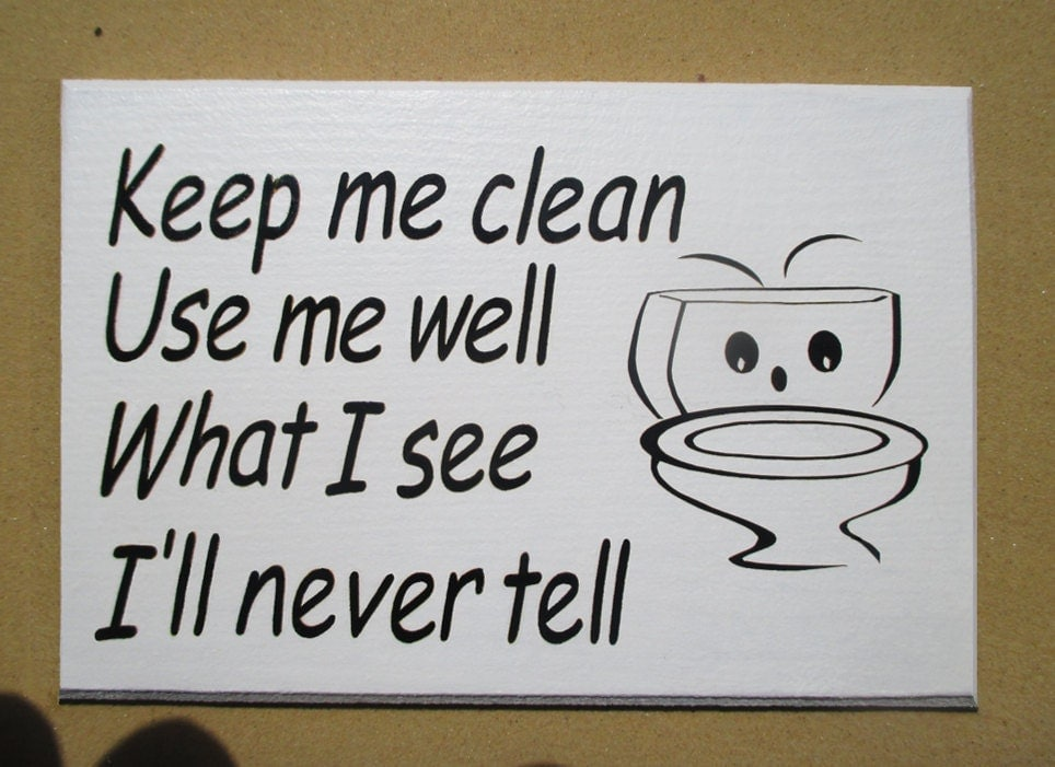 Toilet sign  Bathroom notice  Wall plaque   39 Keep me clean use me well  39  toilet sign   Hand crafted by ARoyalT UK. Bathroom plaque   Etsy