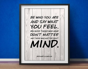 Bernard Baruch Quote - Be Who You Are, Those who mind don't Matter, Motivational Quote Inspirational Print, Inspiring Quote Print