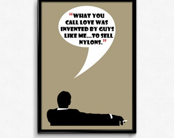 Mad Men Poster Don Draper Quote - Love was invented to sell nylons - Art Print, Multiple Sizes - 8x10 to 24x36 - Vintage Style Minimal