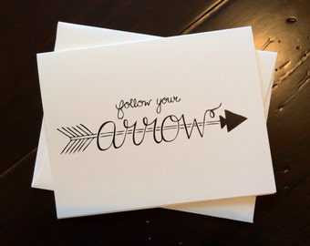 Follow Your Arrow Card {set of four} - folded, hand lettered notecard with envelope