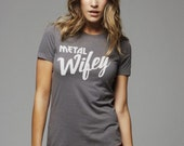 Metal Wifey Womens Shirt, Wifey Shirt, Bridal Shirt, METAL chicks, metal wife