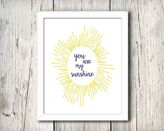 You are my sunshine - digital print - 8x10 inch - instant download - Wall Art - Home Decor