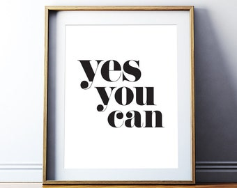 Printable Art 'Yes you can' Poster Wall Art Motivational Print Inspirational Quote Typographic Art Black and White Print Digital Download