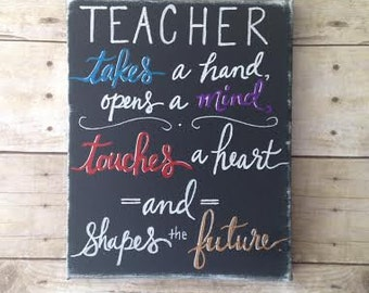 A Teacher Takes a Hand... Hand painted Quote on Canvas