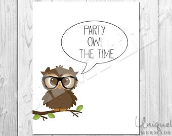 Party Owl The Time Print- Owl- Nursery Art- Baby shower gift- Baby- Toddler- Nursery Decor- Room Decor- Printable Art- Download