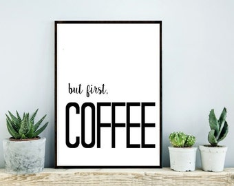 But First Coffee Print, Printable Art, Coffee Art, Modern Wall Art, Kitchen Art,  Instant Download, Coffee Bean Print