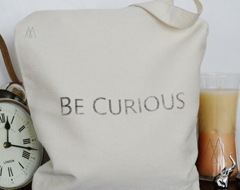 Quote Tote- Be Curious Bag