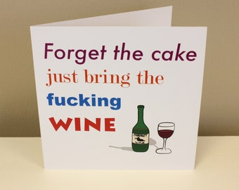 Forget The Cake Birthday Card