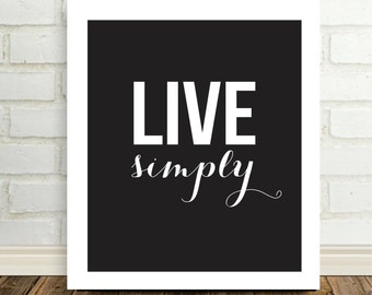 Live Simply Motivational Print Typography Poster Minimalist Print Black and White Inspirational Quote Motivational Poster Typographic Art