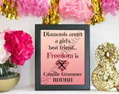 """Real Housewives Printable Quote Art Camille Grammer """"Diamonds aren't.."""" Printable Art, Quote Print, Printable Life Quote, Art Poster Gifts"""