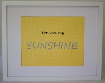 You are my Sunshine- Print