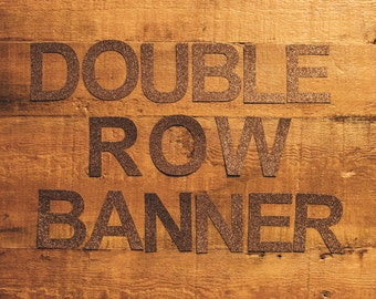 Custom Double Row Banner