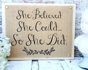 "Gifts ideas for her, Art, ""She believed she could so she did"" motivational inspirational art, burlap print, wall art"