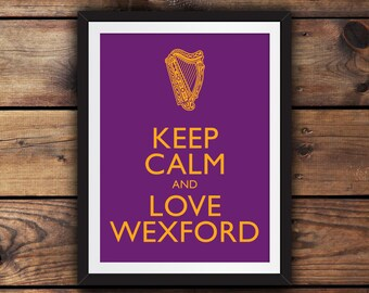 Keep Calm and Love Wexford
