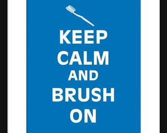 Keep Calm and Brush On - Brush On - Art Print - Keep Calm Art Prints - Posters