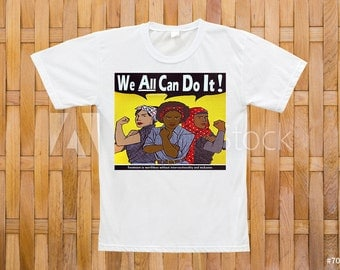 "Custom ""We can all do it"" T shirt"