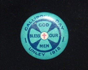 Gallipolli Day 'God Bless Our Men' Unley (South Australia) tin badge 1918 WW1