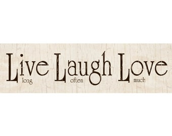 Live Laugh Love Sign