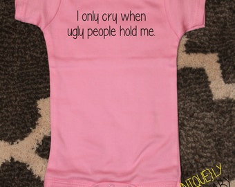 Baby Girl Funny Bodysuit, I Only Cry When..., Toddler Shirt, Cute Bodysuit, Funny Baby Shower Gift, Mother's Day Gift, Pink Bodysuit