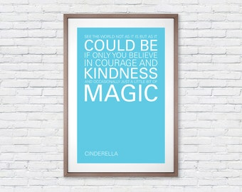 Cinderella Courage Kindness and Magic Quote - Poster Print