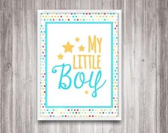 My little boy print, Kids wall art, Nursery decor print, nursery wall decor, boy print, art printable home decor love nursery art