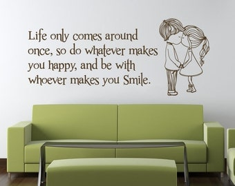 Life only Comes Around Once Wall Sticker