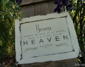 Because Someone We Love is in Heaven, There is a Little Bit of Heaven in Our Home Sign, Shabby Chic Sign, Distressed Sign, Rustic Sign
