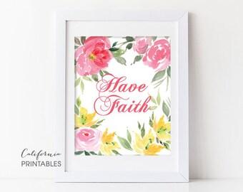 Christian PRINTABLE ART, Have Faith Wall Art, Christian Gift Idea, Home Decor Wall Art, Bible Verse Wall Art, Floral Art, Christian Print 75