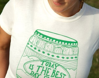 Today is the Best Day Ever Pickle Jar Tee Shirt Women's