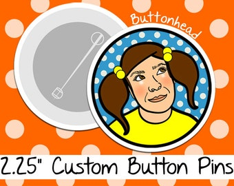 25 Custom Pinback Buttons Pins 2.25 Inch (Large)