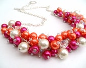 Hot Pink Orange and lvory Pearl Beaded Necklace, Bridesmaid Jewelry, Cluster Necklace, Chunky Necklace, Bridesmaid Gift, Summer Wedding