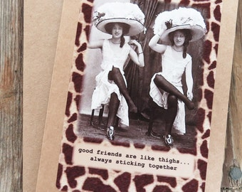 Funny Friendship Greeting Card. Good Friends are like thighs. Vintage photo card Kraft Card stock Design # 201529