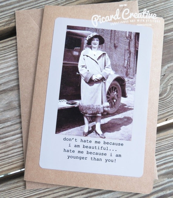 Funny vintage image Birthday Greeting Card. don't hate me because i'm beautiful..