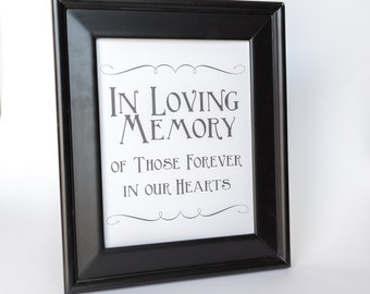Memorial Sign Printable DIY Wedding Decor Tribute Table In Loving Memory Forever in our Hearts 8x10 and 5x7 Fancy Scroll