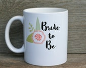 Bride To Be Coffee Mug Calligraphy Floral Ceramic Cup Feminine Tea Lover Coffee Lover Gift for Friend Bride to Be Bridal Shower Gift