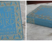 RESERVED Antique Book The Blue Bird A Fairy Play in Six Acts by Maurice Maeterlinck 25 Color Illustrations Dodd Mead Company 1911 Gilt 523PB