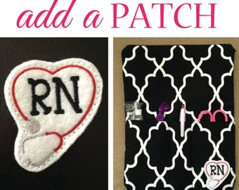 ADD A PATCH to the nursing purse rn / organizer - customize with rn with stethoscope felt patch