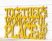 Together is a Wonderful Place to Be sign, quote (anniversary, wedding, shower)