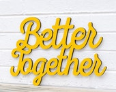 Better Together (wedding, photo prop)