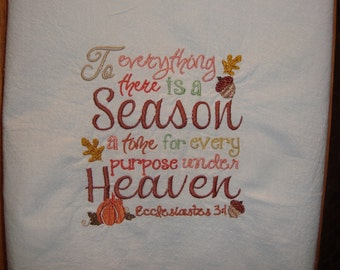 Dish towel, scripture, To Everything There is a Season, embroidered flour sack kitchen tea towel