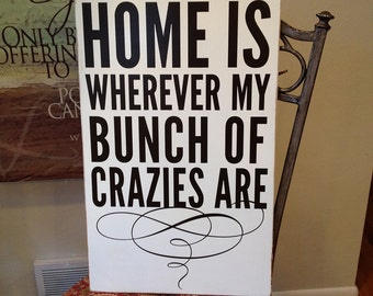 Home is wherever my bunch of crazies are - Large Cream & Brown Sign on Reclaimed Wood - subway style
