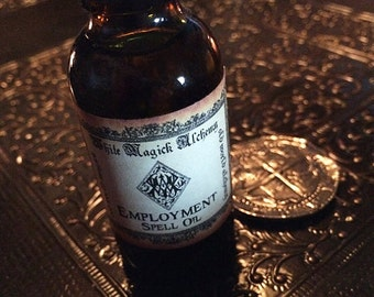 EMPLOYMENT Spell Oil . Old World Alchemy . Pagan Wiccan Witchcraft