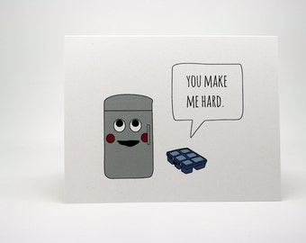 Funny Valentines Day Card- You Make Me Hard