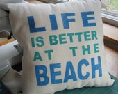 Pillow Cover - Life is better at the Beach -