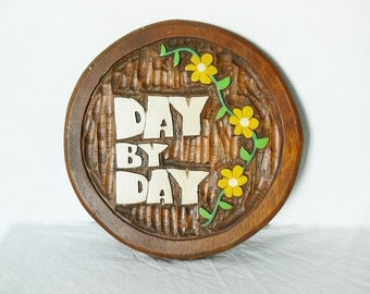 Vintage 70s Day By Day Carved Wooden Wall Sign Plaque Art Round Flowers