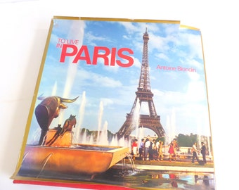 To Live in Paris  by Antoine Blondin - Vintage Coffee Table Book  - 1981 Editions Sun Paris