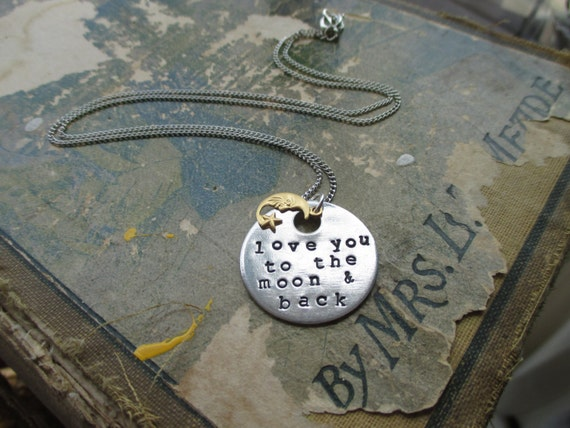 Love You To The Moon and Back. Hand Stamped Metal Necklace