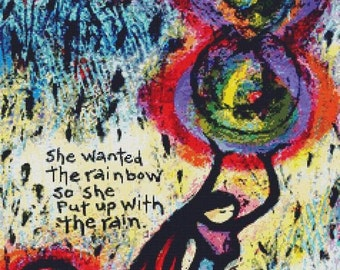 Modern cross stitch by Lindy Gaskill 'She Wanted The Rainbow So She Put Up With The Rain' - Needlecraft kit