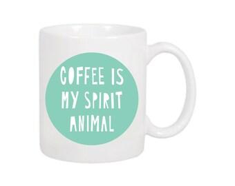 Coffee Is My Spirit Animal - 11 oz mug - SKU MUG-901